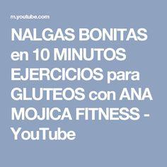 NALGAS BONITAS en 10 MINUTOS EJERCICIOS para GLUTEOS con ANA MOJICA FITNESS - YouTube