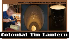 How to make your own Colonial American Tin Lantern