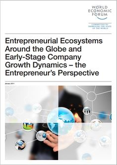 The World Economic Forum, in collaboration with Stanford University, Ernst & Young and Endeavor, surveyed entrepreneurs to better understand how they increase speed to market and create high-growth businesses. World Economic Forum, Stanford University, Collaboration, Entrepreneur, Create