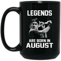 Roger Federer Mug Legends Are Born In August Coffee Mug Tea Mug Roger Federer Mug Legends Are Born In August Coffee Mug Tea Mug Perfect Quality for Amazing Pric