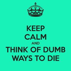 Dumb ways to die