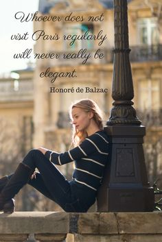 """""""Whoever does not visit Paris regularly will never really be elegant. Paris Apartment Decor, Paris Apartments, France 1, Visit France, Inspirational French Quotes, Paris Tips, France Travel, Travel Quotes, Favorite Quotes"""