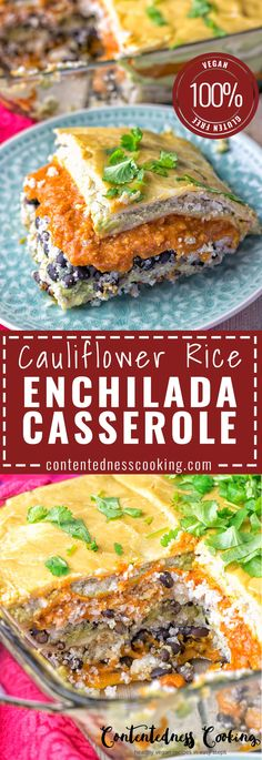 Cauliflower Rice Enchilada Casserole is made with an avocado and vegan cheese sauce, black beans, and gluten free tortillas. yum!  @contentednessco