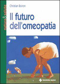 Prezzi e Sconti: Il #futuro dell'omeopatia christian boiron  ad Euro 11.82 in #Libro #Libro