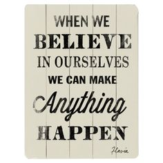 Believe in your selves!