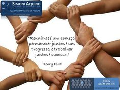 Trabalhar juntos é sucesso, por Henry Ford