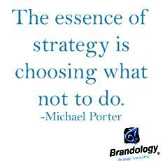 """""""The essence of strategy is choosing what not to do.""""  - Michael Porter   #quote #business #businessquote #quoteoftheday #quotetoday #todaysquote #dailyquote #strategy"""