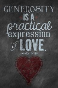 Generosity Is A Practical Expression Of Love.