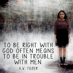 To be right with GodCrystina #a.w.tozer #doGod'swill #menrejectyou…