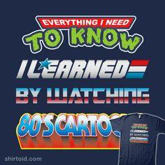 80's Education | Shirtoid #1980s #beware1984 #danalbert #gijoe #mastersoftheuniverse #teenagemutantninjaturtles #transformers #tvshow