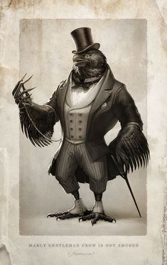 Gentleman Crow by =Fleurdelyse on deviantART Adobe Photoshop CS4 tried to emulate the look of those old photographs from the 19th century   I love to draw anthropomorphic animals dressed in snazzy clothes.: