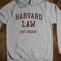 Harvard Law (Just Kidding Hoodie) - College Is For Your mom - Skreened T-shirts, Organic Shirts, Hoodies, Kids Tees, Baby One-Pieces and Tote Bags