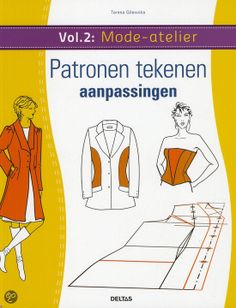 Mode-atelier  - vol. 2 - Patronen tekenen - aanpassingen