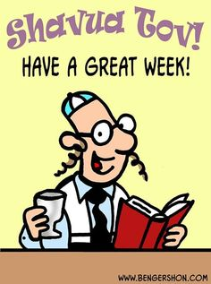 "shavua tov - ""good week, have a good week"""