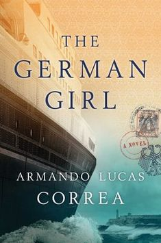 "THE GERMAN GIRL by Armando Lucas Correa.The book tells two connected stories of loss. One is of ""the German girl"" Hannah who escapes 1939 Berlin to arrive in Cuba; the other is about  Anna, Hannah's great niece, and her loss of her father in the World Trade Center tragedy. Anna, in search of her father's history, arrives in Cuba to discover the family story. I found the book often difficult to follow and jumpy between time periods. An interesting read with new perspectives on WWII emigrants."
