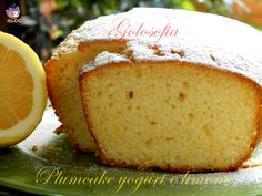 Plumcake allo yogurt e limone, ricetta sofficissima My Dessert, Eat Dessert First, Dessert Recipes, Desserts, Sweet Cooking, Torte Cake, Yogurt Cake, Plum Cake, Almond Cakes