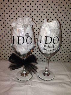 I Do / I Do What She Says wine glasses