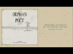 The Orphan, The Poet - Invincible (Acoustic)
