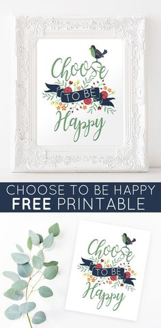 """Download your FREE """"Choose To Be Happy"""" printable today! I love looking at this sign each day to remind myself that we can choose to..."""