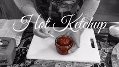 HD Asian Hot Ketchup :  Easy Asian - Redneck Fusion Cooking Recipes
