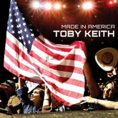 Toby Keith ~ Made in America