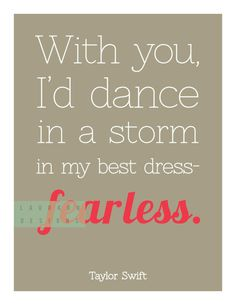 """Printable art. """"With you, I would dance in a storm in my best dress- fearless."""" -Taylor Swift laurkon designs on Etsy, $7.00. #poster #country"""