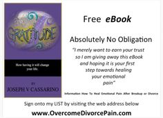 Heal Emotional Pain After Breakup or Divorce Utilizing Holistic All Natural Methods. eBook Collection  www.OvercomeDivorcePain.com Receive GRATITUDE free a limited time All Other eBooks $7 only 12 Pages each