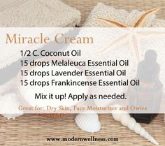 Miracle Cream for sensitive skin - also good with mixture of coconut oil and shea butter.