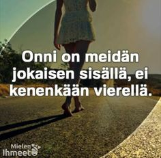 . Finland, Wise Words, Texts, Happiness, Messages, Mood, Quotes, Inspiration, Qoutes