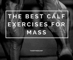 The Best Calf Exercises For Mass - Take Fitness