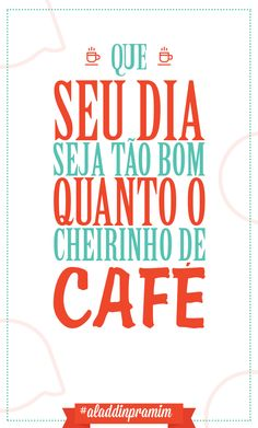 Pro dia começar bem! #Aladdinpramim #bomdia #cafe Cafe Posters, Love Cafe, Cafe Logo, Coffee Company, Posca, More Than Words, Coffee Love, Coffee Quotes, Good Thoughts