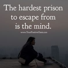 Things To Do If You Are Feeling Sad Worse than actual prisonSad Girl Sad Girl may refer to: Wisdom Quotes, True Quotes, Great Quotes, Motivational Quotes, Inspirational Quotes, Quotes Quotes, Spiritual Quotes, Positive Quotes, Cool Words