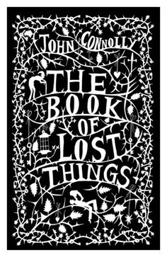 The Book of Lost Things... I was enthralled.  And cried, beginning and end.  Sobbed at the end actually.