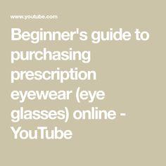 141bf0857ac Beginner s guide to purchasing prescription eyewear (eye glasses) online