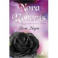 Livros Rosa Negra - Vol. 2: Trilogia das Flores - Nora Roberts (8528616177)