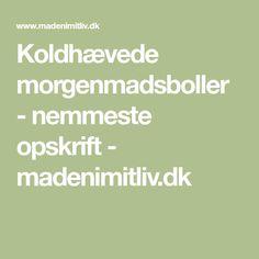 Koldhævede morgenmadsboller - nemmeste opskrift - madenimitliv.dk