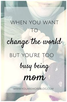 When you want to change the world, but you& too busy being a mom. Mom Advice, Parenting Advice, Postpartum Anxiety, Toddler Schedule, Toddler Sleep, Other Mothers, Raising Kids, Mom Blogs, Best Mom
