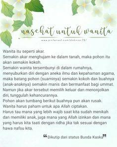 Wanita itu seperti akar... People Quotes, True Quotes, Best Quotes, Qoutes, Reminder Quotes, Self Reminder, Muslim Quotes, Islamic Quotes, Jodoh Quotes