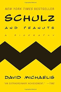 Schulz and Peanuts: A Biography by David Michaelis Good Books, Books To Read, My Books, Date, Book Cover Design, Book Design, Chip Kidd, Peanuts By Schulz, Peanuts Gang
