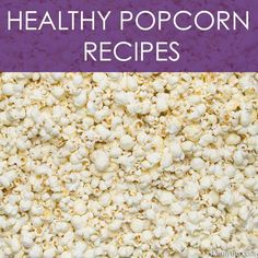 These Healthy Popcorn Recipes make for an incredible snack!