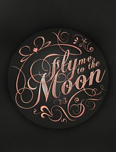 """""""Fly Me To The Moon, Let Me Play Among The Stars""""...."""