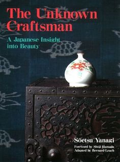 The Unknown Craftsman: A Japanese Insight into Beauty by Soetsu Yanagi http://www.amazon.com/dp/1568365209/ref=cm_sw_r_pi_dp_L6DUub07SN4M1
