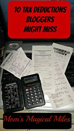 Mom's Magical Miles: 10 Tax Deductions That Bloggers Might Be Missing
