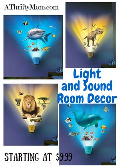 These are great for kid's rooms! Dolphin, shark, safari and dinosaurs. Light and Sound Room Decor