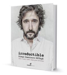 Libro Irreductible Diego Guerrero  Por Diego Guerrero|Librería Gastronómica