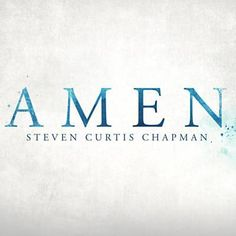 Found Amen by Steven Curtis Chapman with Shazam, have a listen: http://www.shazam.com/discover/track/286621004