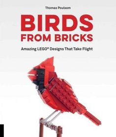 Let your creativity soar with 15 projects using interlocking bricks and to make birds from around the world. Interlocking bricks, such as LEGO(R), have fueled the imaginations of aspiring designers an