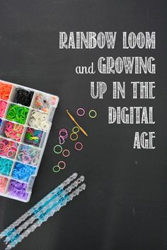 Times are changing... Rainbow Loom and Growing Up in the Digital Age