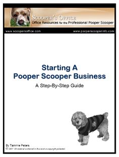 """The """"Starting a Pooper Scooper Business"""" e-book is a step-by-step guide that covers every aspect of starting and operating a professional pooper scooper service.  Some younsters who have started their own business like this haven't had to go to college in order to get a good paying job! Either way it's a big help at home! This and the 'Pet Sitting' business are perfect for mature teens to do and to add 'Business Owner' to their resume' and open doors to success!"""
