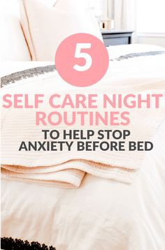 Anxiety before bed can make it impossible to sleep! These nightly #selfcare routines can all the busy #bossbabe or #momboss calm their #mind, relieve #stress and help stop anxiety before sleep. #healthy #healthylifestyle #anxiety #mentalhealth